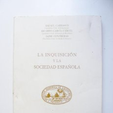 Libros de segunda mano: LA INQUISICION Y LA SOCIEDAD ESPAÑOLA, RAFAEL CARRASCO, GARCIA CARCEL, CONTRERAS, 1996. Lote 32119109