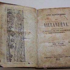 Libros de segunda mano: VILANOVA I LA GELTRU 1851 LOS MISTERIOS DE VILLANUEVA DESCRIPCIÓN E HISTORIA DE MONUMENTOS, USOS .... Lote 32181069