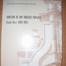 Libros de segunda mano: ASPECTOS DE UNA DIOCESIS ANDALUZA. GUADIX - BAZA (1868-1885). Lote 32221053