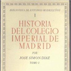 Libros de segunda mano: HISTORIA DEL COLEGIO IMPERIAL DE MADRID (J. SIMÓN DÍAZ) VOL. 1 - 1952 - SIN USAR JAMÁS.. Lote 229549340