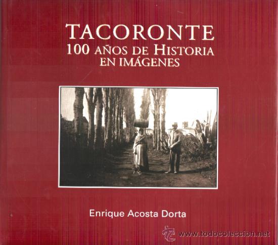 TACORONTE.100 AÑOS DE HISTORIA EN IMAGENES/2 (Libros de Segunda Mano - Historia Moderna)