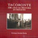 Libros de segunda mano: TACORONTE.100 AÑOS DE HISTORIA EN IMAGENES/2. Lote 32430172