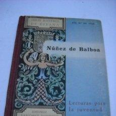 Libros de segunda mano: JOSE Mª DEL VALLE: NUÑEZ DE BALBOA. HIJOS ILUSTRES DE ESPAÑA. LECTURAS PARA LA JUVENTUD. PLASENCIA,. Lote 32622604