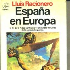 Libros de segunda mano: LLUÍS RACIONERO : ESPAÑA EN EUROPA (PLANETA, 1987). Lote 32637825