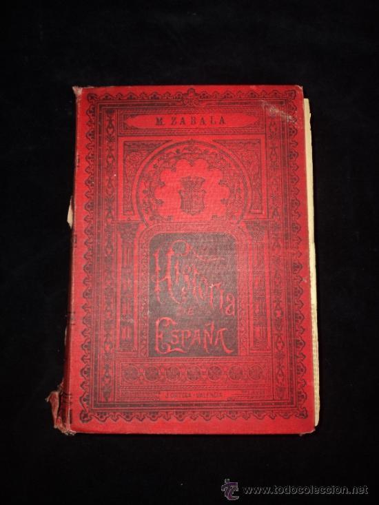 HISTORIA DE ESPAÑA. ZABALA. J. ORTEGA VALENCIA. 1894 538 PAG (Libros de Segunda Mano - Historia Moderna)