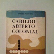 Libros de segunda mano: CABILDO ABIERTO COLONIAL, DE FRANCISCO XAVIER TAPIA. EDICIONES CULTURA HISPÁNICA 1966. Lote 32715945