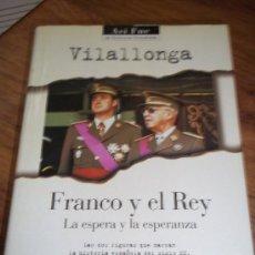 Libros de segunda mano: VILALLONGA. FRANCO Y EL REY. LA ESPERA Y LA ESPERANZA. PLAZA&JANES COLECCION ASI FUE. Lote 46145893