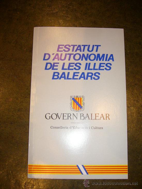AUTONOMIA **ESTATUTO DE AUTONOMIA DE BALEARES** (Libros de Segunda Mano - Historia Moderna)