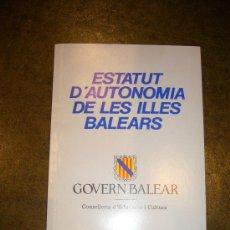 Libros de segunda mano: AUTONOMIA **ESTATUTO DE AUTONOMIA DE BALEARES**. Lote 32926701