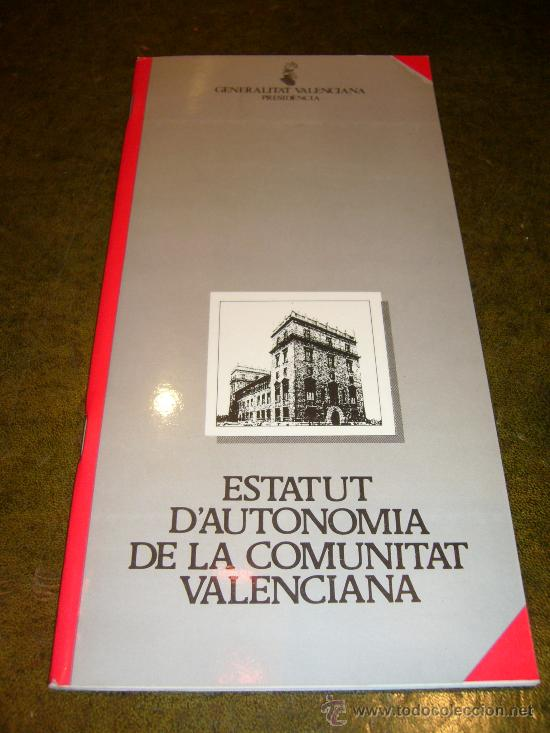 AUTONOMIA **ESTATUTO DE AUTONOMIA COMUNIDAD VALENCIANA** (Libros de Segunda Mano - Historia Moderna)