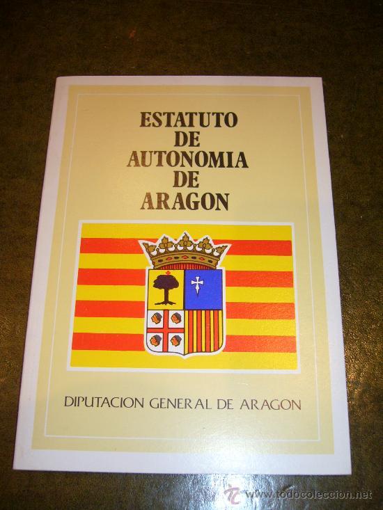AUTONOMIA **ESTATUTO DE AUTONOMIA DE ARAGÓN** (Libros de Segunda Mano - Historia Moderna)
