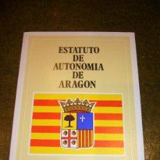 Libros de segunda mano: AUTONOMIA **ESTATUTO DE AUTONOMIA DE ARAGÓN**. Lote 32926950