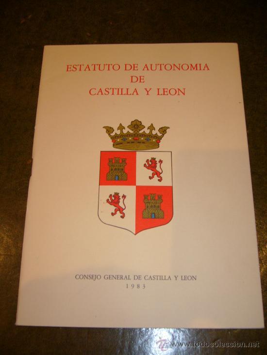 AUTONOMIA **ESTATUTO DE AUTONOMIA DE CASTILLA-LEON** (Libros de Segunda Mano - Historia Moderna)