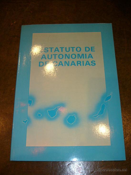 AUTONOMIA **ESTATUTO DE AUTONOMIA DE CANARIAS** (Libros de Segunda Mano - Historia Moderna)