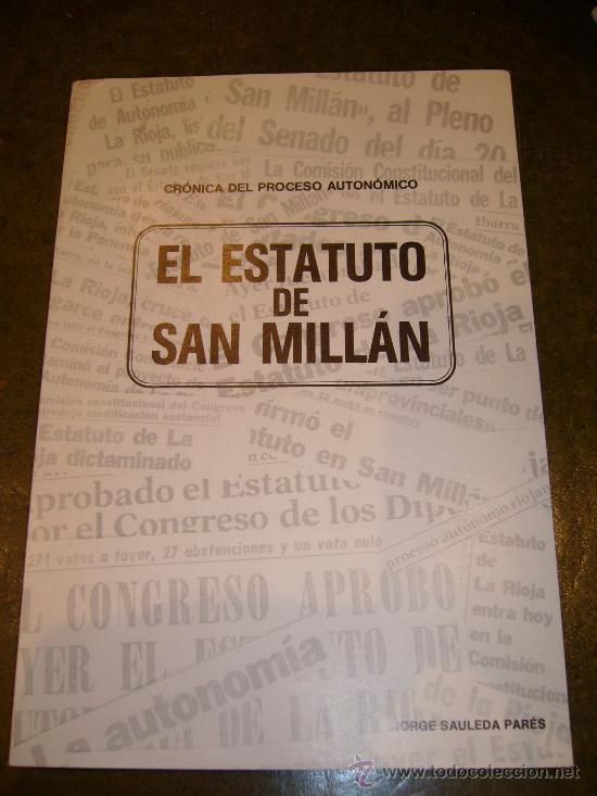 AUTONOMIA **ESTATUTO DE AUTONOMIA DE SAN MILLAN** LA RIOJA (Libros de Segunda Mano - Historia Moderna)