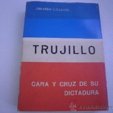 Libros de segunda mano: TRUJILLO - CARA Y CRUZ DE SU DICTADURA - GERARDO GALLEGOS - 1ª EDICION - AÑO 1968. Lote 195425285