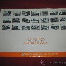 Libros de segunda mano: CIEN AÑOS DE TRANSPORTE EN SEVILLA - TRANSPORTES URBANOS DE SEVILLA . Lote 32957552