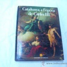 Libros de segunda mano: CATALUNYA A L'EPOCA DE CARLES III. Lote 33501113