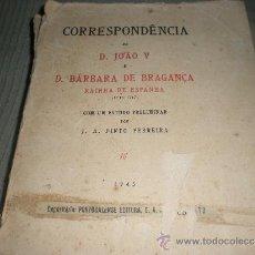 Libros de segunda mano: CORRESPONDENCIA DE D. JOAO V E D. BARBARA DE BRAGANZA RAINHA DE ESPANHA . Lote 33441736