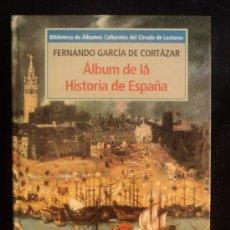 Libros de segunda mano: ALBUM DE LA HISTORIA DE ESPAÑA. GARCIA DE CORTAZAR. CIRCULO DE LECTORES. 1995 160 PAG. Lote 33521512