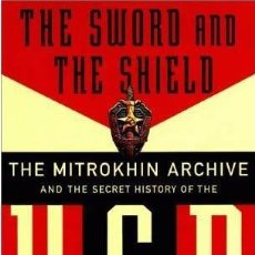Libros de segunda mano: THE SWORD AND THE SHIELD: THE MITROKHIN ARCHIVE AND THE SECRET HISTORY OF THE KGB. Lote 33976234