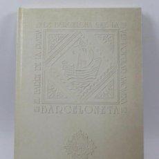 Libros de segunda mano: EL BARRI DE LA BARCELONETA, MANUEL GARCÍA MARTÍN, 1989 ED. 25X35 CM.. Lote 34319346