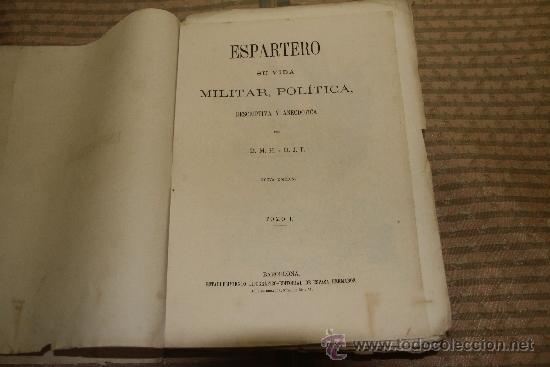 Libros de segunda mano: 1785- BONITO LIBRO ESPARTERO SU VIDA MILITAR Y POLITICA. D.M.H. EDIT ESPASA S/F. 2 TOMOS - Foto 2 - 34320263