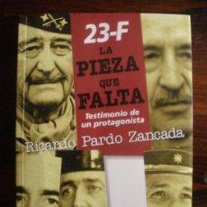 Libros de segunda mano: 23-F. LA PIEZA QUE FALTA --- R. PARDO ZANCADA. Lote 34429233
