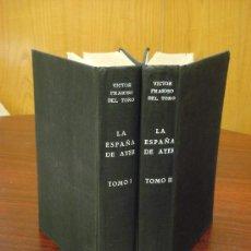 Libros de segunda mano: LA ESPAÑA DE AYER. RECOPILACIÓN DE TEXTOS HISTORICO-POLÍTICOS. 2 TOMOS. . Lote 34466018