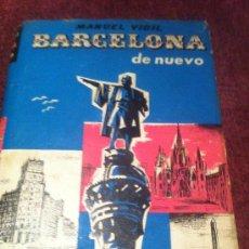 Libros de segunda mano: BARCELONA DE NUEVO. MANUEL VIGIL.. Lote 34820627