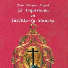 Libros de segunda mano: JUAN BLAZQUEZ MIGUEL. LA INQUISICIÓN EN CASTILLA-LA MANCHA. MADRID, 1986. F.. Lote 120045699