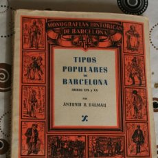 Libros de segunda mano: TIPOS POPULARES DE BARCELONA. . Lote 41311874