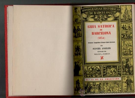 MANUEL ANGELON GUIA SATIRICA DE BARCELONA (1854) BARCELONA 1946 (Libros de Segunda Mano - Historia Moderna)