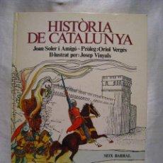 Libros de segunda mano: HISTORIA DE CATALUNYA - JOAN SOLER - JOSEP VINYALS - SEIX BARRAL 1978 1ª EDICION. Lote 35373009
