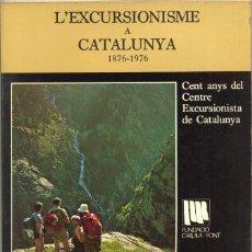 Libros de segunda mano: NADALA 1975. L'EXCURSIONISME A CATALUNYA 1876-1976-CENT ANYS CENTRE EXCURSIONISTA DE CATALUNYA. Lote 35385374