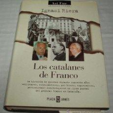 Libros de segunda mano: LOS CATALANES DE FRANCO POR IGNASI RIERA (ASI FUE LA HISTORIA RESCATADA). Lote 35480544