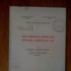 Libros de segunda mano: UNA EMBAJADA MARROQUÍ ENVIADA A ESPAÑA EN 1792. MARIANO ARRIBAS PALAU. IMPRENTA CREMADES,TETUÁN 1953. Lote 35590395