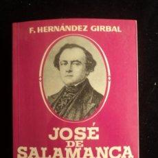 Libros de segunda mano: JOSE DE SALAMANCA. HERNANDEZ GIRBAL. ED. LIRA. 1992 680 PAG. Lote 35730604