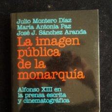 Libros de segunda mano: LA IMAGEN PUBLICA DE LA MONARQUIA. MONTERO DIAZ, ARIEL COMUNICACION. 2001 280 PAG. Lote 35730711