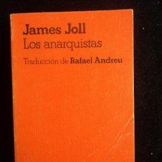 Libros de segunda mano: LOS ANARQUISTAS. JAMES JOLL. GRIJALBO. 1968 270 PAG. Lote 35730771