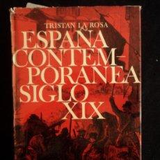 Libros de segunda mano: ESPAÑA CONTEMPORANEA SIGLO XIX. TRISTAN LA ROSA EDICIONES DESTINO. 1972 730 PAG. Lote 35766577