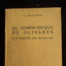 Libros de segunda mano: EL CONDE DUQUE DE OLIVARES. LA PASION DE MANDAR. MARAÑON. ESPASA CALPE. 1945 499 PAG. Lote 35769223