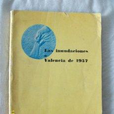 Libros de segunda mano: LAS INUNDACIONES DE VALENCIA DE 1957. Lote 35752807