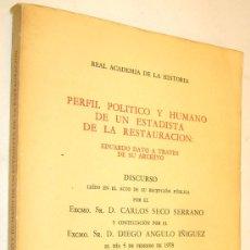 Libros de segunda mano: PERFIL POLITICO Y HUMANO DE UN ESTADISTA DE LA RESTAURACION : EDUARDO DATO. Lote 35782125