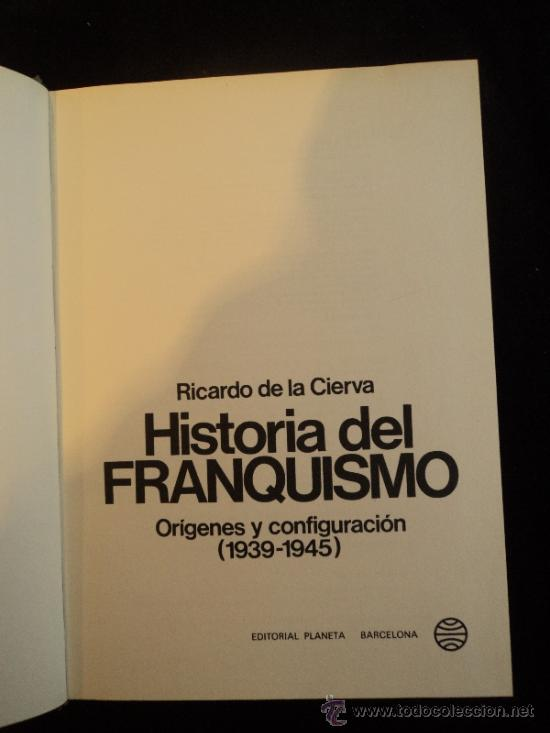 HISTORIA DEL FRANQUISMO. RICARDO DE LA CIERVA. PLANETA.ESPEJO DE ESPAÑA. 1975 438 PAG (Libros de Segunda Mano - Historia Moderna)