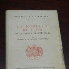 Libros de segunda mano: LA NOBLEZA DE LEÓN EN LA ORDEN DE CARLOS III. 1946. PRÓLOGO DEL MARQUÉS DEL SALTILLO.. Lote 36015286