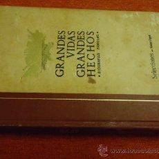 Libros de segunda mano: GRANDES VIDAS GRANDES HECHOS, BIOGRAFIAS FAMOSAS, SELECCIONE DEL READER´S DIGEST. Lote 36051797