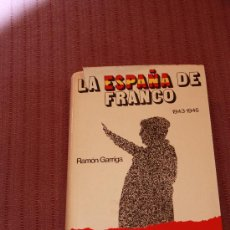 Libros de segunda mano: RAMON GARRIGA LA ESPAÑA DE FRANCO 1943-1945 II TOMO 1977. Lote 36166854