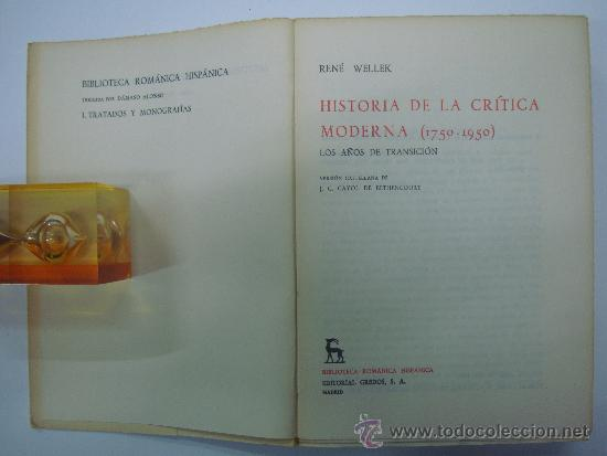 Libros de segunda mano: RENE WELLEK. HISTORIA DE LA CRITICA MODERNA.(1750-1950) 3 VOLUMENES.ED GREDOS 1969 - Foto 4 - 36643536