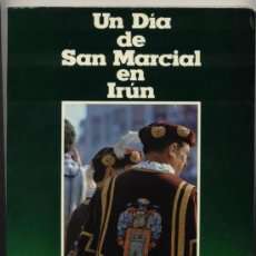 Libros de segunda mano: UN DIA EN SAN MARCIAL, IRUN DE FELIPE IÑIGUEZ,1979, EDICION CAJA AHORROS PROVINCIAL DE GUIPUZCOA. Lote 37271726